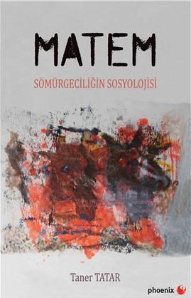 Matem; Sömürgeciliğin Sosyolojisi