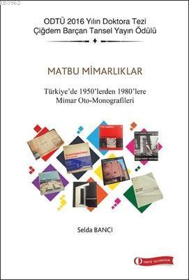 Matbu Mimarlıklar - Türkiye'de 1950'lerden 1980'lere Mimar Oto-Monografileri
