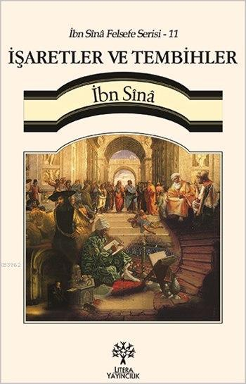İşaretler ve Tembihler - İbn Sînâ Felsefe Serisi 11