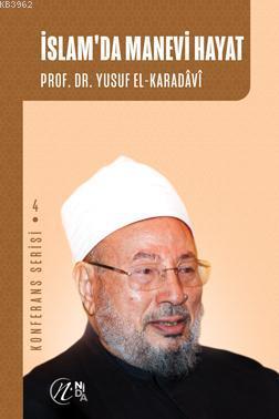 İslam'da Manevi Hayat; Konferans Serisi - 4