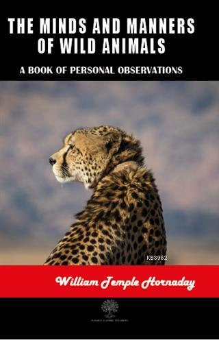 The Minds and Manners of Wild Animals; A Book of Personal Observations