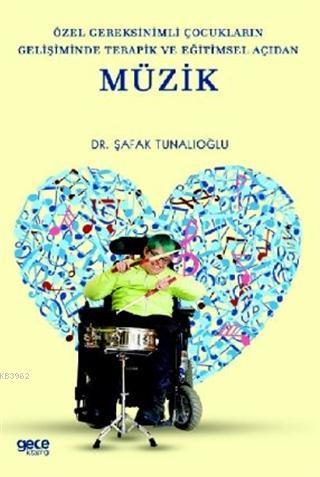 Özel Gereksinimli Çocukların Gelişiminde Terapik ve Eğitimsel Açıdan Müzik