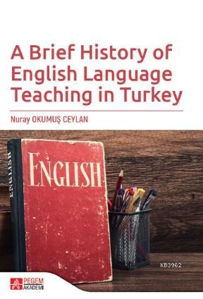 A Brief History of English Language Teaching in Turkey