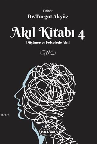 Akıl Kitabı - 4; Düşünce ve Felsefede Akıl