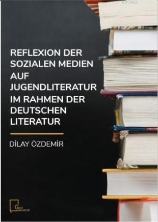 Reflexion Der Sozialen Medien Auf Jugendliteratur İm Rahmen Der Deutschen Literatur