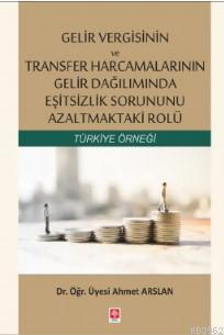 Gelir Vergisinin ve Transfer Harcamalarının Gelir Dağılımında Eşitsizlik Sorununu Azaltmaktaki Rolü; Türkiye Örneği