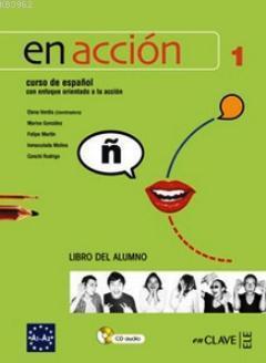 En Accion 1 Libro del Alumno (Ders Kitabı +Audio Descargable); İspanyolca Temel ve Orta - Alt Seviye