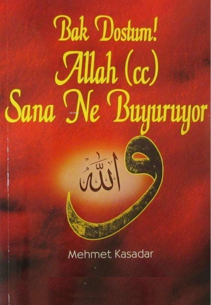 Bak Dostum! Allah (c.c.) Sana Ne Buyuruyor (1-2. Cilt Birarada...