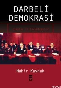 Darbeli Demokrasi; Olaylar ve Çözümler
