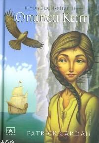 Onuncu Kent; Elyon Ülkesi Kitap 3