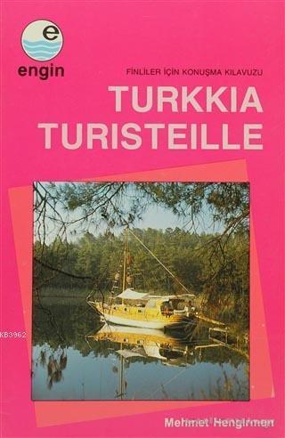 Turkkia Turisteille; Finliler İçin Konuşma Kılavuzu