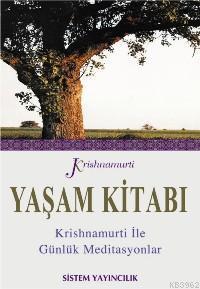 Yaşam Kitabı; Krıshnamurtı Günlük Meditasyonlar