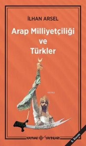 Arap Milliyetçiliği ve Türkler