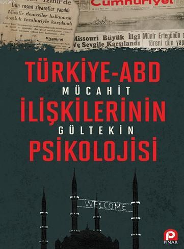 Türkiye Abd İlişkilerinin Psikolojisi