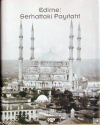 Edirne Serhattaki Payıtaht
