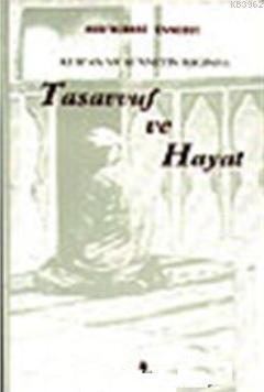 Tasavvuf ve Hayat; Kur'an ve Sünnetin Işığında