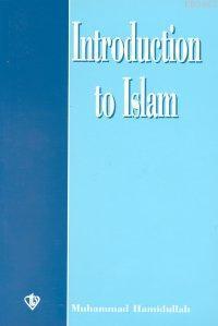 Introduction to Islam (İslam'a Giriş - İngilizce)