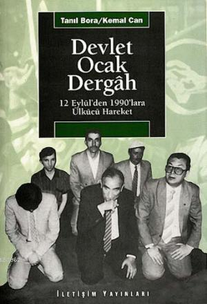 Devlet, Ocak, Dergâh; 12 Eylül'den 1990'lara Ülkücü Hareket