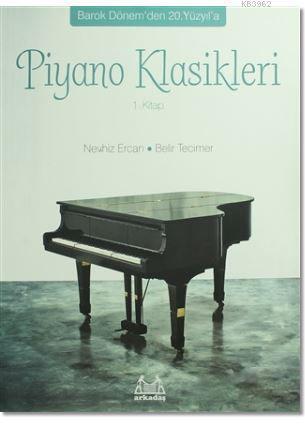 Piyano Klasikleri 1.Kitap; Barok Dönem'den 20. Yüzyıl'a