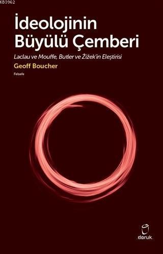 İdeolojinin Büyülü Çemberi; Laclau ve Mouffe Butler ve Zizek'in Eleştirisi