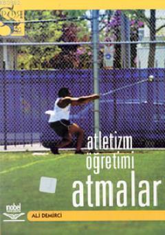 Atletizm Öğretimi - Atmalar