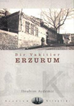 Bir Vakitler Erzurum