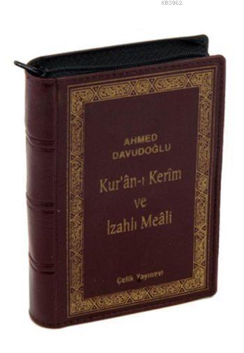 Kur'an-ı Kerim ve İzahlı Meali (Cep Boy, Kılıflı, Ciltli, Şamua)