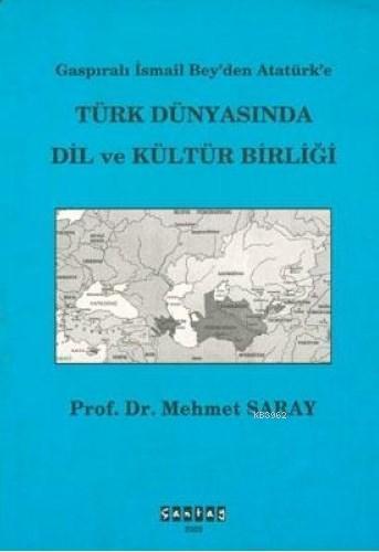 Türk Dünyasında Dil Ve Kültür Birliği