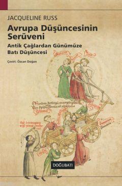 Avrupa Düşüncesinin Serüveni; Antik Çağlardan Günümüze Batı Düşüncesi
