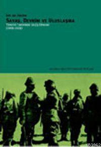 Savaş, Devrim ve Uluslaşma; Türkiye Tarihinde Geçiş Dönemi (1908-1928)