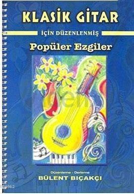 Klasik Gitar İçin Düzenlenmiş Popüler Ezgiler