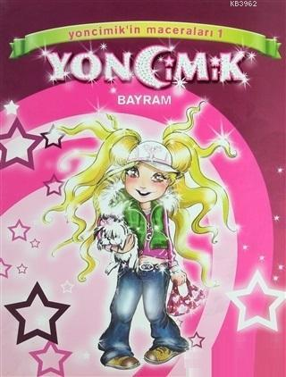Yoncimik'in Maceraları Bayram - 1