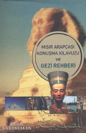 Mısır Arapçası Konuşma Kılavuzu ve Gezi Rehberi