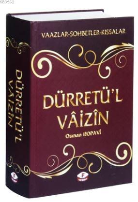 Dürretü'l Vaizin; Vaazlar - Sohbetler - Kıssalar