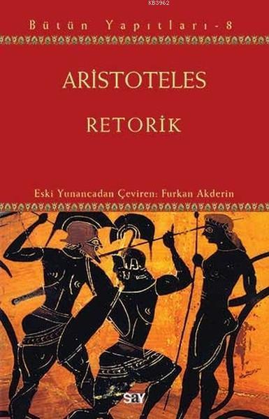 Retorik; Aristoteles Bütün Yapıtları 8