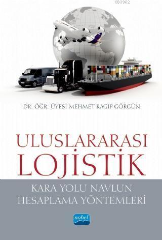 Uluslararası Lojistik; Karayolu Navlun Hesaplama Yöntemleri