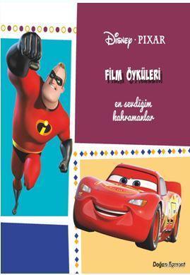 Disney Pixar Film Öyküleri; En Sevdiğim Kahramanlar