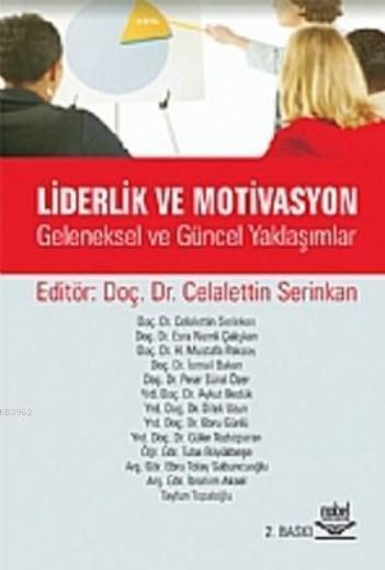 Liderlik ve Motivasyon; Geleneksel ve Güncel Yaklaşımlar