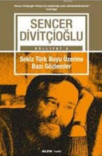 Sekiz Türk Boyu Üzerine Bazı Gözlemler