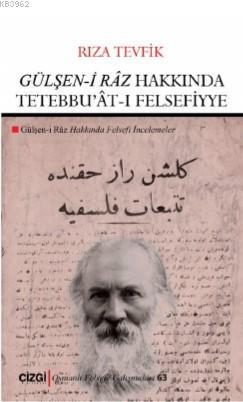 Gülşen-i Râz Hakkında Tetebbu'ât-ı Felsefiyye (Gülşen-i Râz Hakkında Felsefi İncelemeler)
