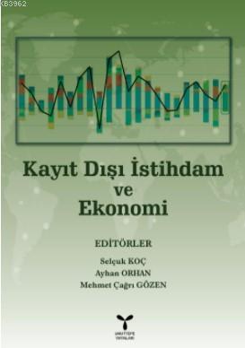 Kayıt Dışı İstihdam ve Ekonomi