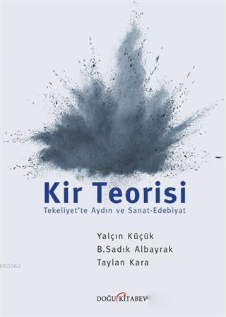Kir Teorisi; Tekeliyet'te Aydın ve Sanat-Edebiyat