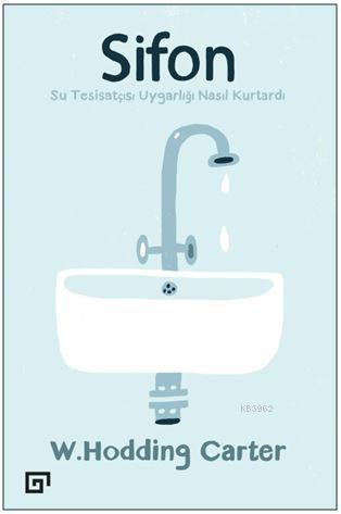 Sifon - Su Tesisatçısı Uygarlığı Nasıl Kurtardı