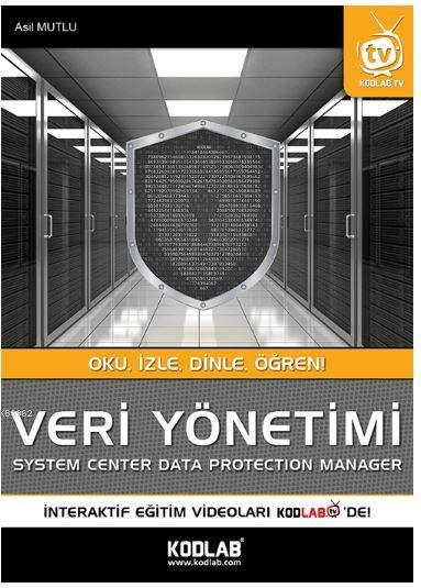 Veri Yönetimi; System Center Data Protection Manager