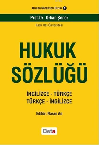 Hukuk Sözlüğü; İngilizce - Türkçe / Türkçe - İngilizce