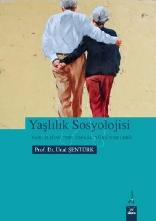 Yaşlılık Sosyolojisi; Yaşlılığın Toplumsal Yörüngeleri