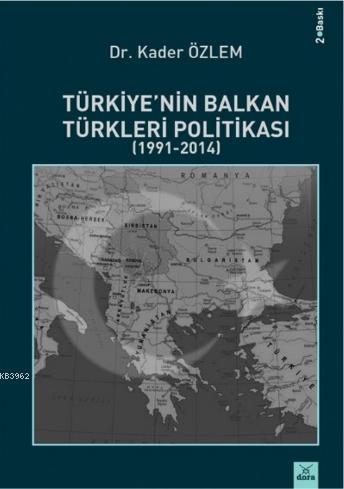 Türkiye'nin Balkan Türkleri Politikası (1991 - 2014)