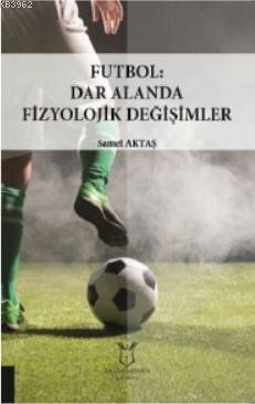 Futbol: Dar Alanda Fizyolojik Değişimler