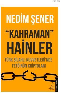 Kahraman Hainler; Türk Silahlı Kuvvetleri'nde Fetö'nün Kriptoları