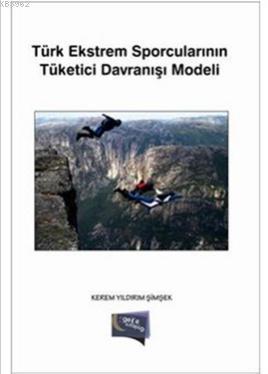 Türk Ekstrem Sporcularının Tüketici Davranışı Modeli